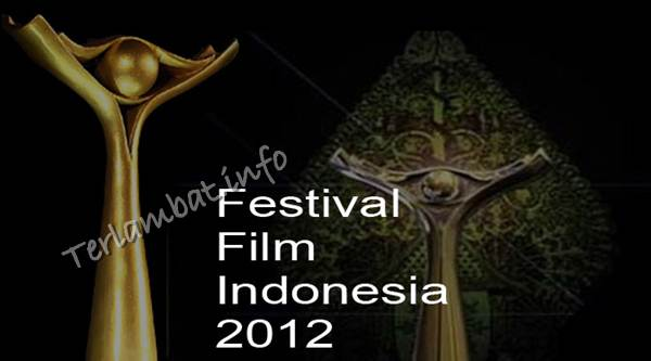 FFI - Festifal Film Indonesia 2012