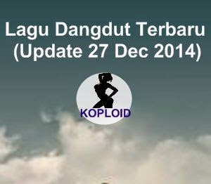 Lagu Dangdut Terbaru (Update 27 Dec 2014)