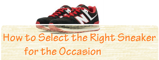 How to select the right sneaker for the occasion