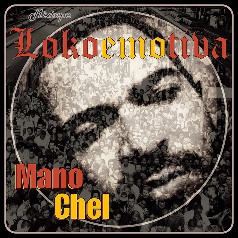 Mano Chel - Lokoemotiva // 2015 (MIXTAPE)