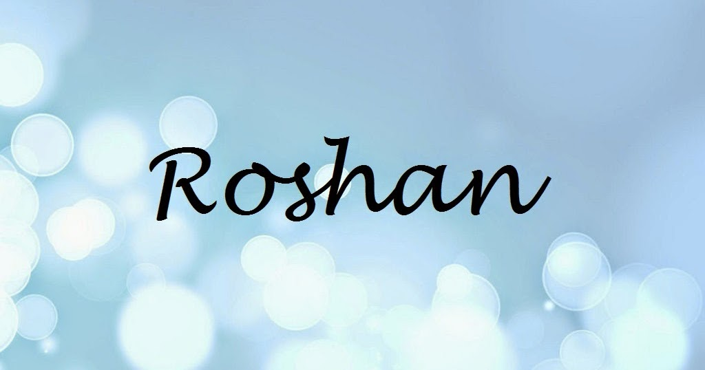 Roshan Name Wallpapers Roshan Name Wallpaper Urdu Name Meaning