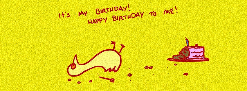 Its My Birthday. Happy Birthday To Me