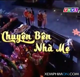 Chuyện Bên Nhà Mẹ Kênh trên TV Trọn Bộ Vietsub Thuyết minh Lồng tiếng Full HD