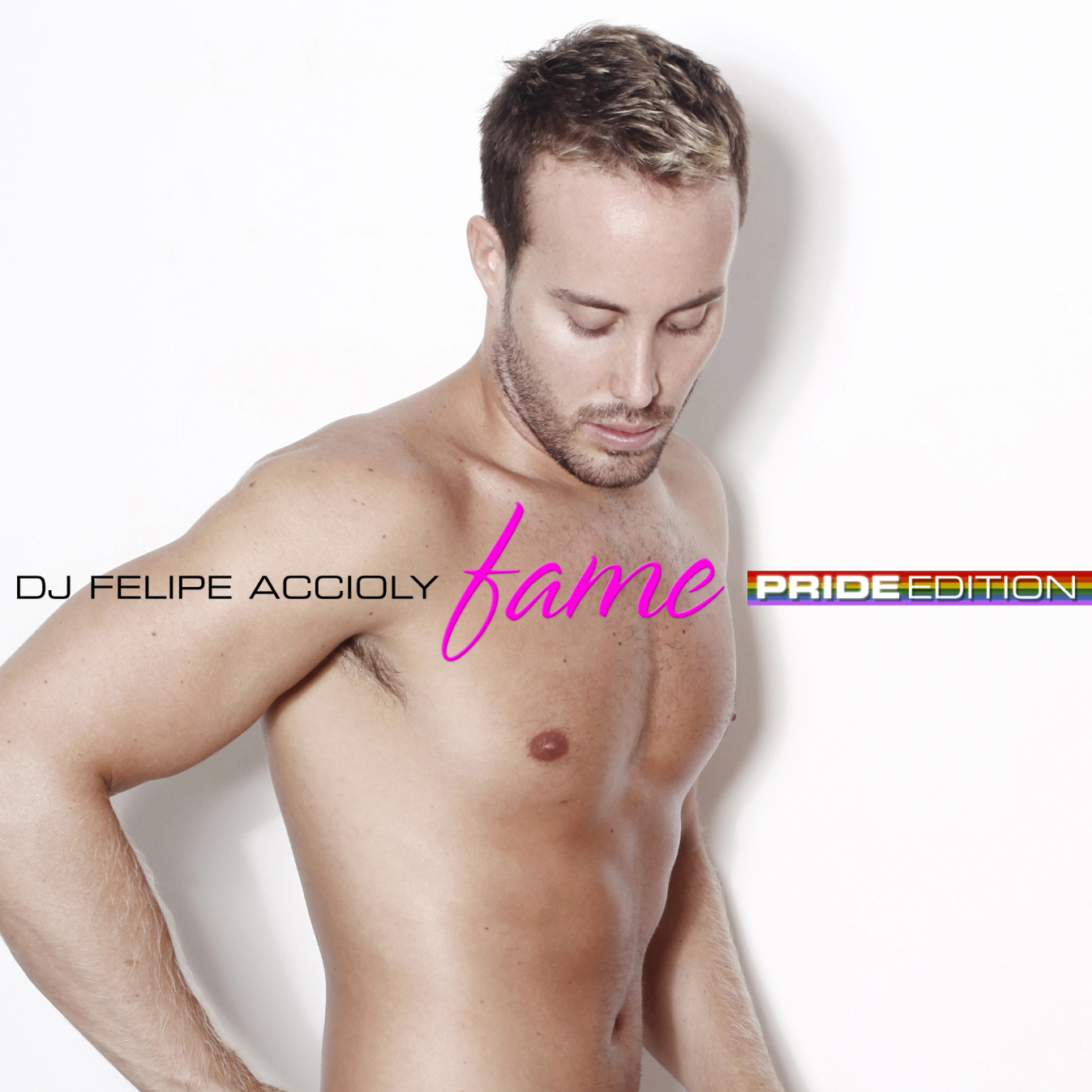 DJ FELIPE ACCIOLY - FAME: PRIDE EDITION (June 2012)
