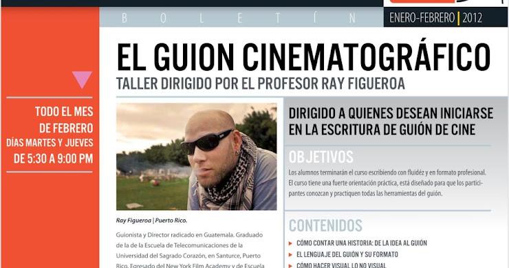 Quieres escribir Cine? Taller de Guión dirigido por el cineasta Ray Figueroa.