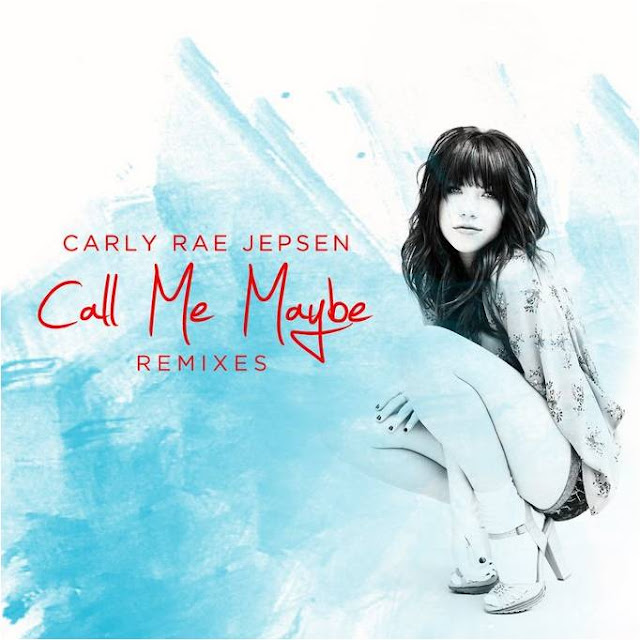 Carly Rae Jepsen Call Me Maybe Remixes