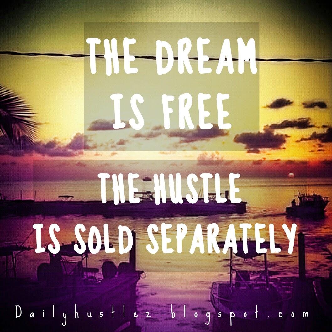 Hustle quotes at Dailyhustlez.blogspot.com