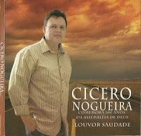 C�cero Nogueira - Comemora 100 Anos da Assembl�ia de Deus - Louvor Saudade