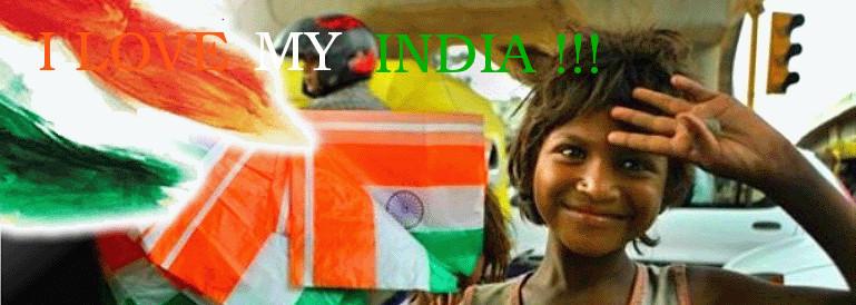 I LOVE MY INDIA !!!