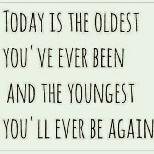 Age Quotes..Today Is The Oldest You