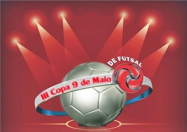 \o/ III Copa 9 de Maio de Futsal \o/