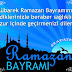 Ramazan Bayramınız Mübarek Olsun