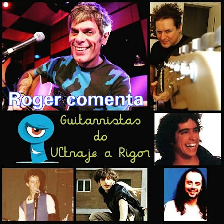 Roger comenta todos guitarristas do Ultraje a Rigor