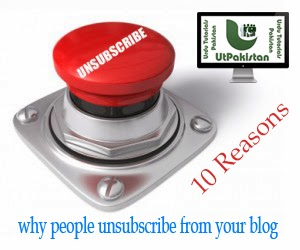 Ten Reasons Why People Unsubscribe from Your Blog !