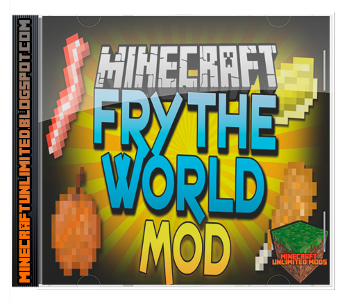 Fry The World Mod Minecraft