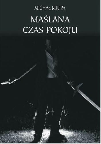 Przedpremierowo: Michał Krupa - Maślana. Czas pokoju