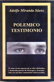 ¡LIBRO GRATIS! Lee o baja sin costo alguno el libro POLEMICO TESTIMONIO de Adolfo Miranda Sáenz