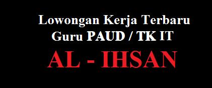 karir PAUD TK AL-IHSAN