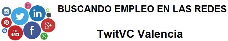 TwitVC Valencia. Ofertas de empleo,  Facebook, LinkedIn, Twitter, Infojobs, bolsa de trabajo, curso