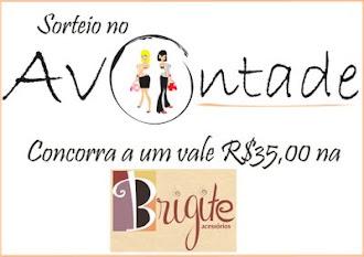 Sorteio Avontade + Brigite!