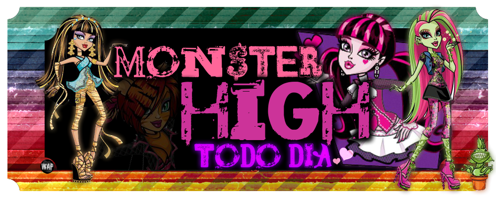 *monster high todo dia*