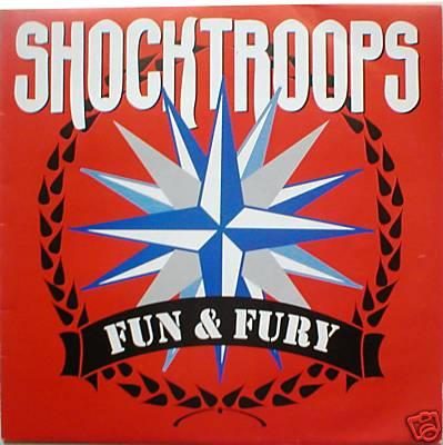 SHOCK TROOPS - Fun & Fury - LP