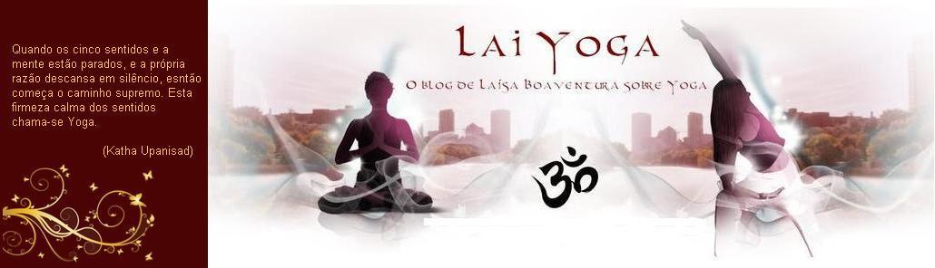 Lai Yoga - O Blog de Laísa Boaventura sobre Yoga
