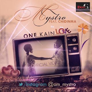 [VIDEO] : Mystro[@am_mystro] – One Kain Love Ft. Chidinma