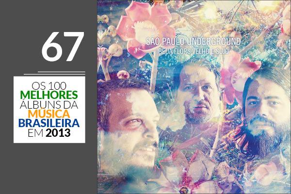 São Paulo Underground - Beija Flors Velho e Sujo