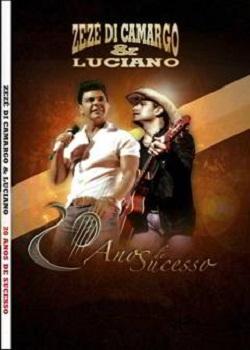 Baixar CD 87042805736377073893 Zeze di Camargo e Luciano   20 Anos de Sucesso DVDRip AVi 2012