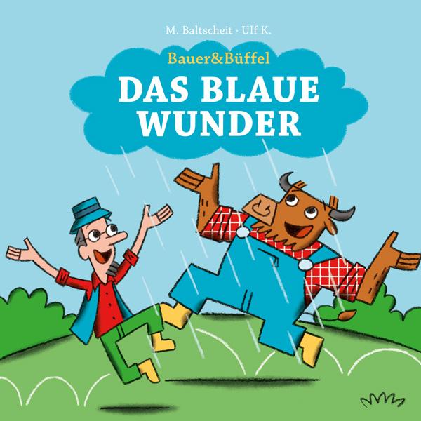 Bauer&Büffel - Das blaue Wunder; 2015
