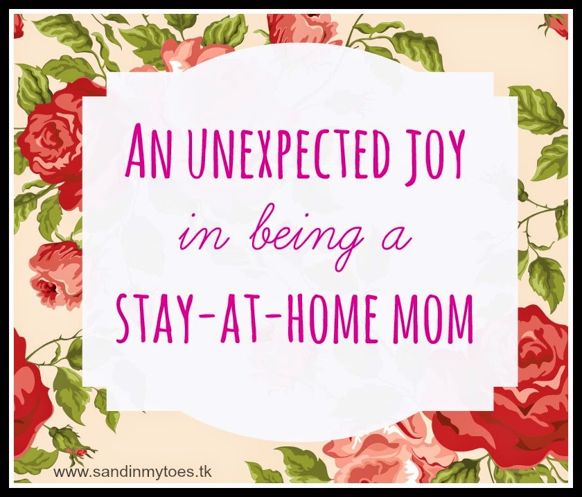 An unexpected joy in being a stay-at-home mom
