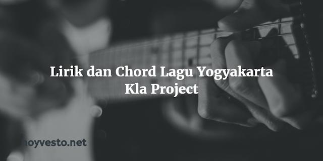 Lirik dan Chord Lagu Yogyakarta dari Kla Project
