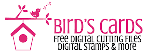 BIRD CARDS FREE CUTTING FILES AND DIGITAL STAMPS