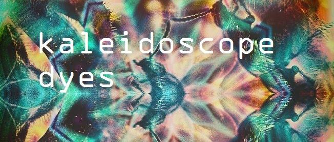 Kaleidoscope Dyes