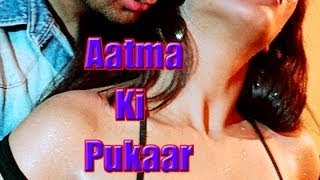 Hot Hindi Movie 'Aatma Ki Pukaar' Watch Online