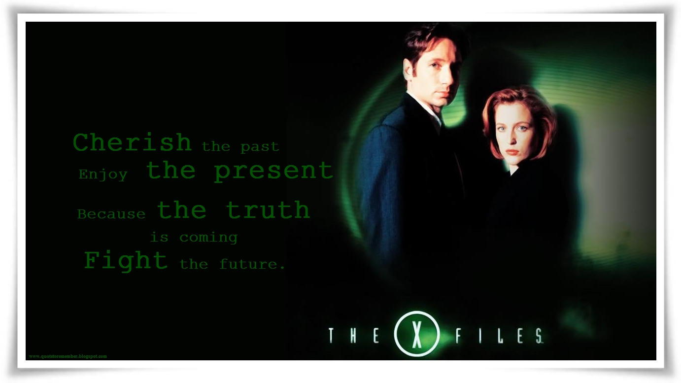 Quotes X Files Entrancing Quote To Remember The X Files 1998
