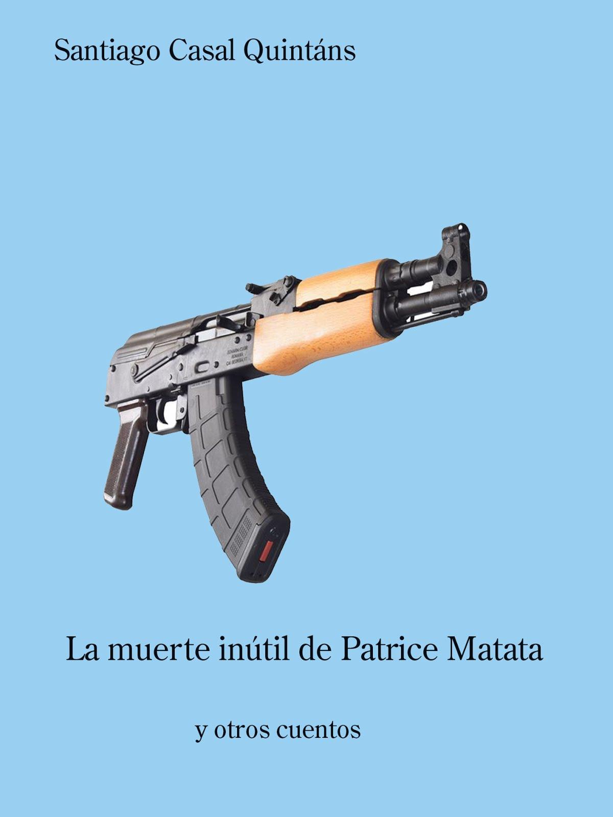 la muerte inútil de Patrice Matata y otros cuentos