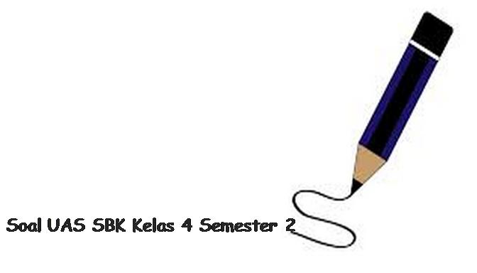 Soal UAS SBK Kelas 4 Semester 2