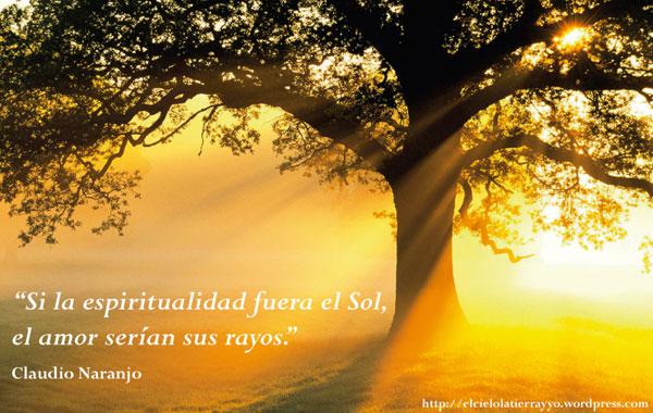 Si la espiritualidad fuera el sol, el amor serían sus rayos