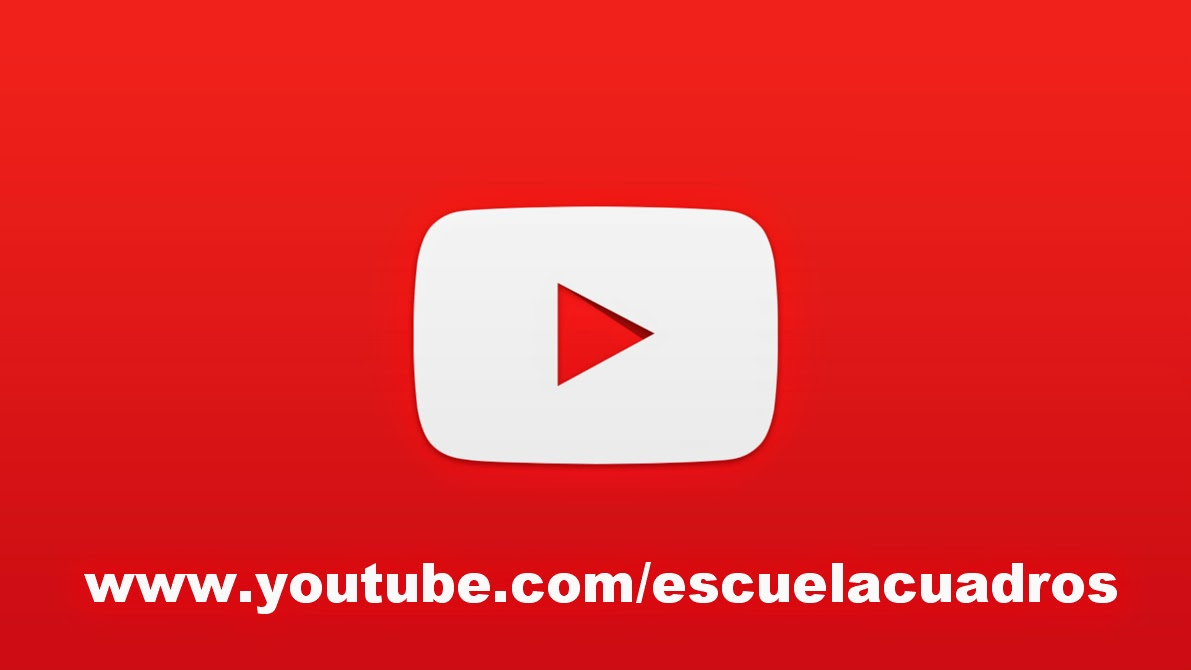 ESCUELA DE CUADROS EN YOUTUBE