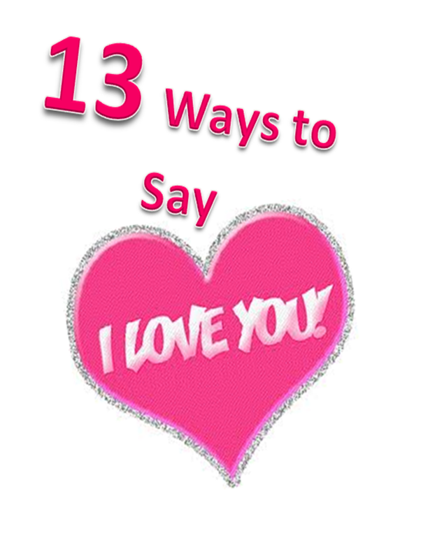 Thirteen ways to say quot i love you quot thursday s dose 14th february