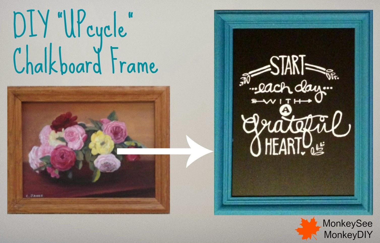 DIY Upcycle Chalkboard Frame Monkey See Monkey DIY