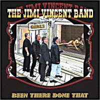 The Jimi Vincent Band - Been There, Done That... Won't Do That Again