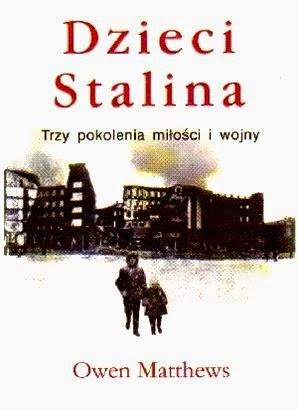 Dzieci Stalina. Trzy pokolenia miłości i wojny