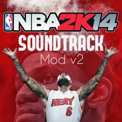 NBA 2k14 Soundtrack Mod v2 : NBA 2k14 Custom Songs Patch