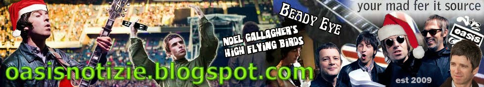 Oasis Notizie - Il blog in italiano su Oasis, Beady Eye e Noel Gallagher