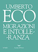 """Umberto Eco """"Migrazioni e intolleranza""""."""