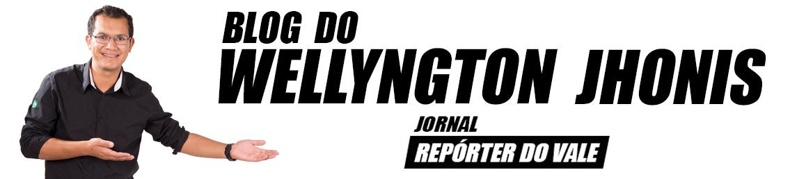 BLOG DO WELLYNGTON JHONIS | JORNAL REPÓRTER DO VALE