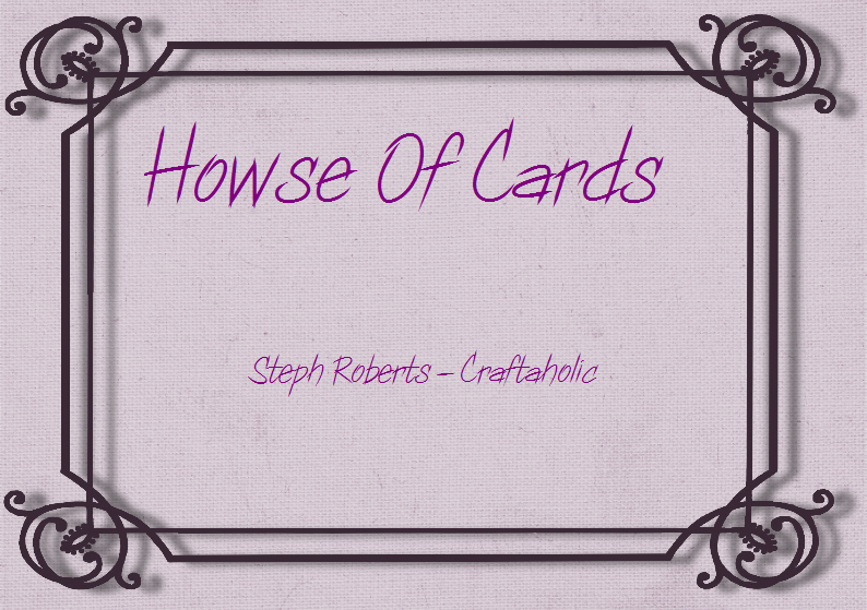Howse Of Cards